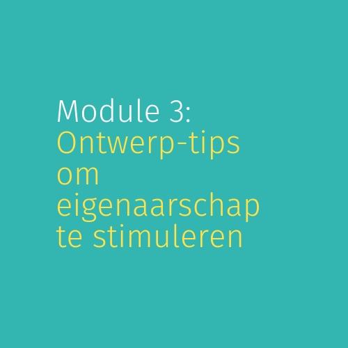 Module 3:  Ontwerptips om eigenaarschap te stimuleren