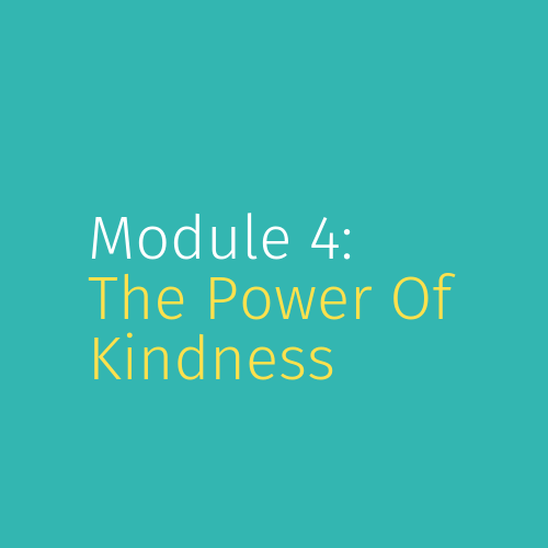 Module 4: The Power of Kindness