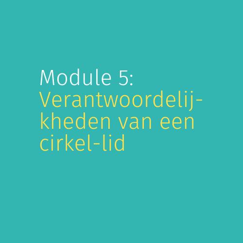 Module 5: Verantwoordelijkheden van een cirkellid