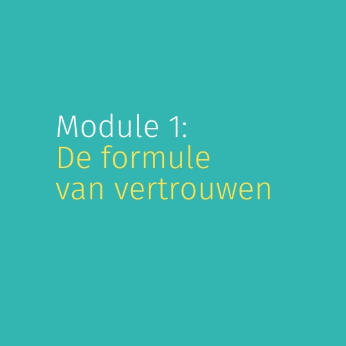 Module 1: De formule van vertrouwen