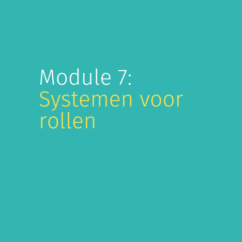 Module 7: Systemen voor rollen