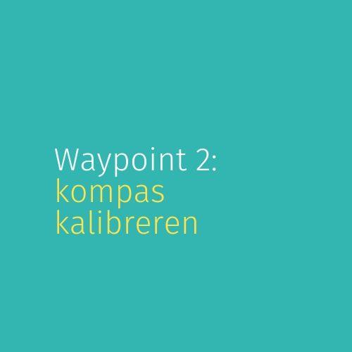 Module 4: Waypoint 2: Kompas kalibreren