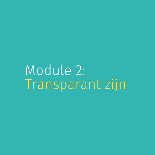 Module 2: Transparant zijn