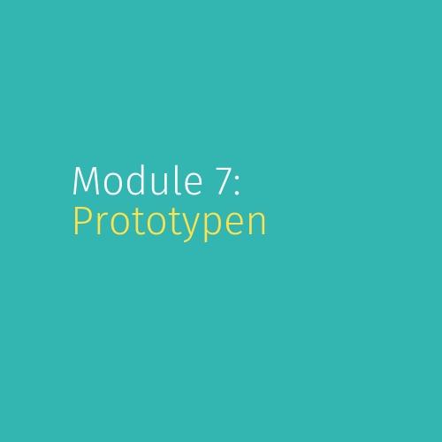 Module 7: Prototypen