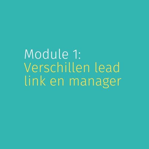 Module 1: Verschillen lead link en manager