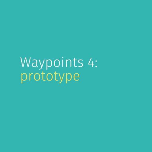 Module 6: Waypoint 4: Prototypen
