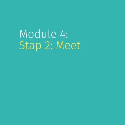 Module 4: Stap 2: Meet