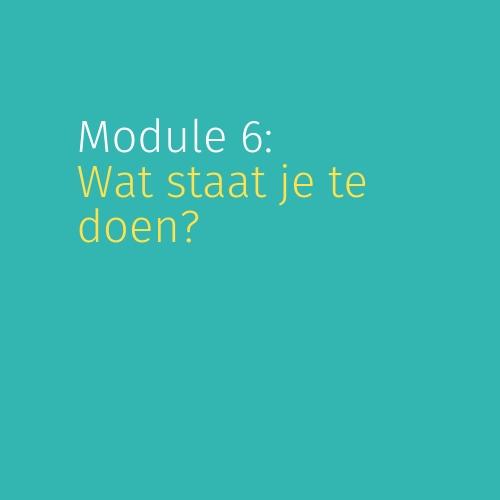 Module 6: Wat staat je te doen?