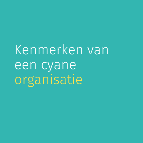 Module 3: Kenmerken van een cyane organisatie